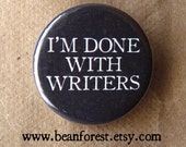 i'm done with writers - pinback button badge