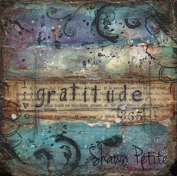 6x6  Live gratitude 365 -print of original on heavy duty matte archival safe paper signed