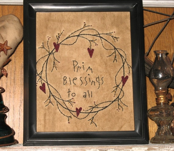 Prim Blessings Hand Embroidered Stitchery - Country Folk Primitive