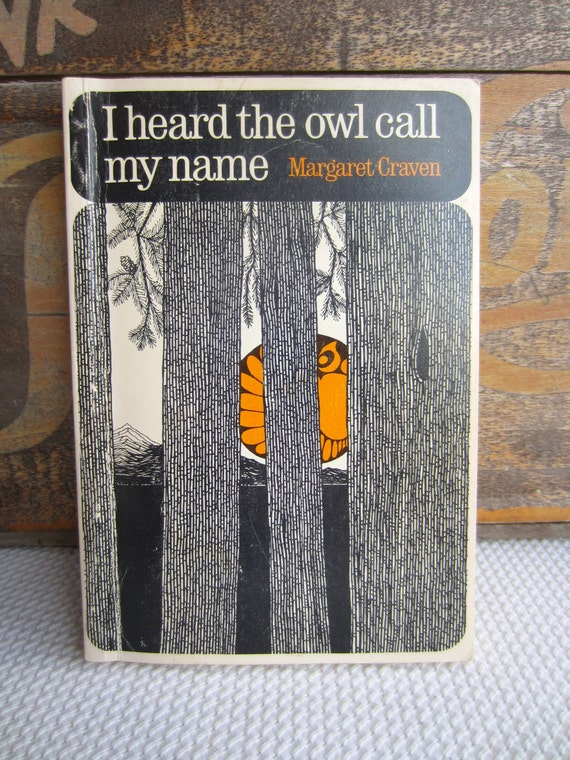 a research on the novel i heard the owl call my name by margaret craven Margaret craven (1901–1980) was the author of the much-loved american  classic i heard the owl call my name she also wrote another novel, walk gently .