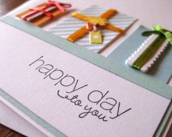 happy day to you with row of presents - handmade greeting card
