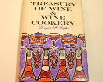 Treasury Of Wine And Wine Cookery By Greyton H. Taylor