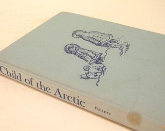 Child Of The Arctic By Hubert C. Woods Vintage Children's Book
