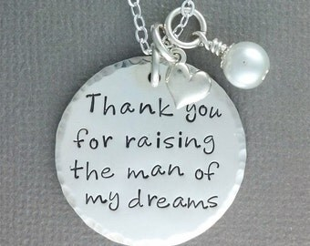 Thank You for Raising The Man Of My Dreams, Mother of the Groom Gift, Mother in Law Necklace - Hand Stamped Jewelry