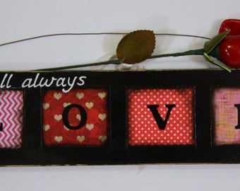 I will always love you - Wood sign for the one that you love
