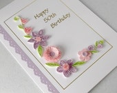 Paper quilling 50th birthday card, handmade, can be for any age: 21st, 30th, 40th, 60th, 65th, 70th, 75th, 80th, 85th, 90th, 95th, 100th
