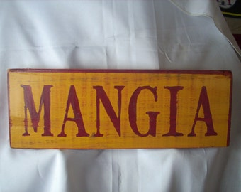 Italian Kitchen Cucina MANGIA sign Bright painted yellow red Shabby Wooden Sign trattoria