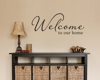 Welcome Decal - Welcome to our home Wall Sticker - Entryway Decor