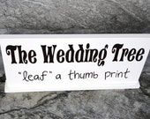 Wedding Tree Sign.  Reception Table Sign with a base included.  The Wedding Tree leaf a thumb print.  Guest Book Sign, Reception Sign.