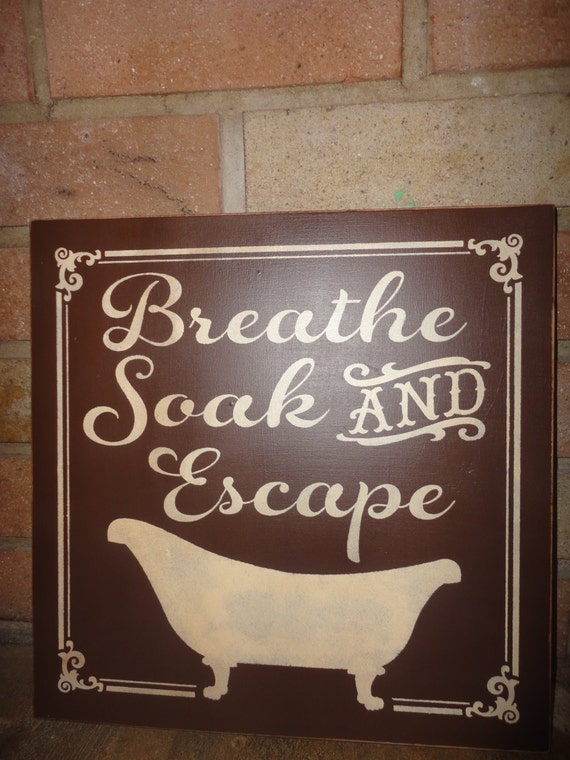 Breathe soak and escape bathroom sign bathroom by for Bathroom decor etsy
