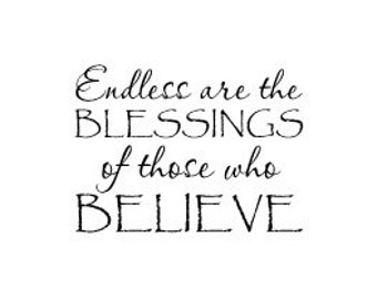 """Endless are the BLESSINGS of those who BELIEVE - wall vinyl decal 15 x 11"""""""