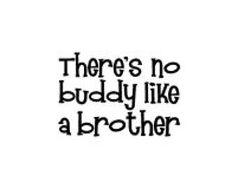 There's no buddy like a brother - wall vinyl decal 16 x 11""
