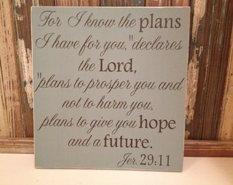 For I Know The Plans I Have For You Jeremiah 29:11 Bible Verse Wood Sign ~ Bible Verse ~ Inspirational ~ Christian Sign ~ Friend Gift