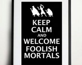 Keep Calm and Welcome Foolish Mortals - The Haunted Mansion