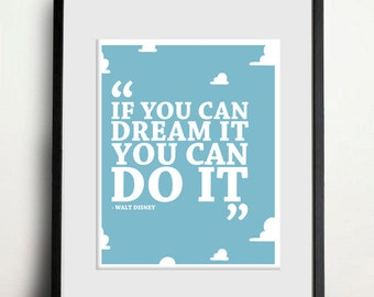 If You Can Dream It You Can Do It - Walt Disney Quote