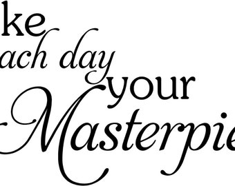 Make each day your Masterpiece 32x16.5 Vinyl Wall Lettering Words Quotes Decals Art Custom