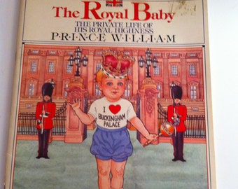 Vintage Paper Doll Book- Royal Baby: The Private Life of His Royal Highness Prince William