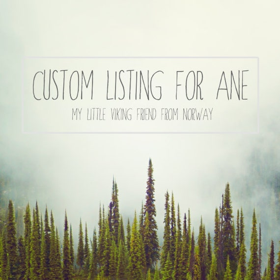 CUSTOM Listing for Ane