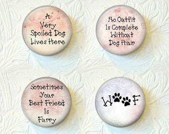 "Funny Magnets, Funny Dog Sayings, Spoiled Dog, Best Friend, Dog Hair, 1.5"" in Size Buy 3 Sets Get 1 Set Free  279M"