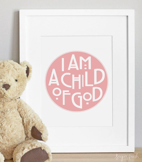 8x10 - CUSTOM COLOR - I Am A Child of God - Nursery Art Print