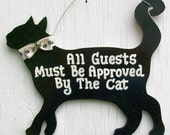 Funny Cat Sign All Guests Must Be Approved By The Cat