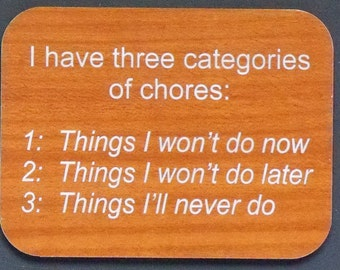 "Magnet says ""I have three categories of chores..."", laser engraved, custom color"