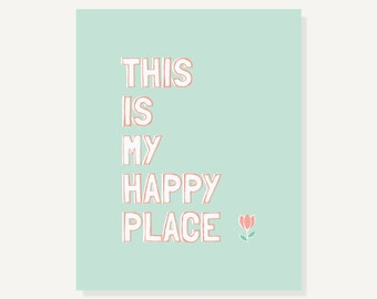 My Happy Place Art Quote Illustration | Typographic Print in Peachy Pink, Mint Green | Kids Children Decor