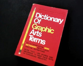 Dictionary of Graphic Arts Terms, Great for Those in Publishing or Graphic Design or Advertising