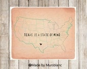 Texas is a state of mind ( custom state) Typography Art Print - 8x10 print