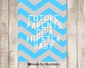 Future Parents of a hipster baby - Typography Art Print, Mother's Day, Future Mother, Parents to be, Baby Shower, Nursery, New moms