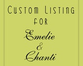 Custom Listing for Emelie & Chanti