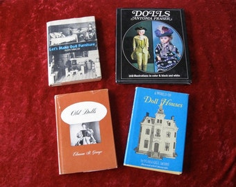 4 Vintage Doll and Doll House Books Old Dolls - Let's Make Doll Furniture- a World Of Doll Houses- and Dolls All Hardcove with Dust Jackets