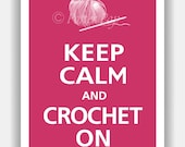 Keep Calm and CROCHET ON Poster 13x19 (Regal Red featured--over 700 colors to choose from)