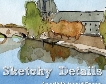 EBOOK - Sketchy Details - an artist's tour of France