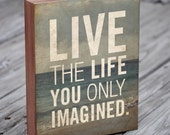 Wooden Wall Sayings - Quote Prints - Live the Life You Only Imagined - Wood Block Art Print