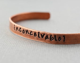 Princess Bride Inconceivable Hand Stamped Copper Cuff Bracelet by TheCopperFox