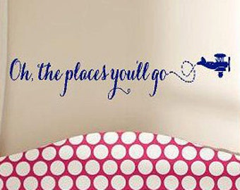 Oh the places you'll go - children  Vinyl Lettering wall words graphics  decals  Art Home decor itswritteninvinyl