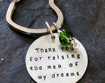 Personalized Thank You for Raising the Man Woman of my dreams Key chain, Hand Stamped Gift For Her, Valentines Gift For Her