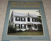 Restoring Old Houses, An Illustrated Step By Step Guide to Giving New Life To Period Houses, by Nigel Hutchins, a hardback book with DJ
