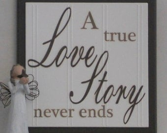 A True Love Story Never Ends - Wooden Sign / Plaque - Chocolate Brown - Home Decor / Wall Decor / Gift