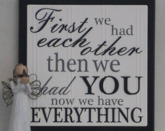 First We Had Each Other Then We Had You Now We Have Everything - Wooden Plaque Sign - Black or Brown, Baby Nursery Kids Childrens Room Decor