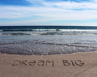 DREAM BIG Sand Writing