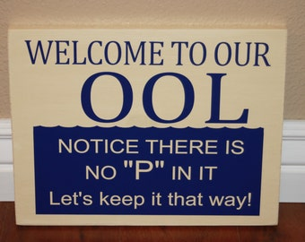 Welcome to our Pool - funny outdoor sign. With vinyl lettering