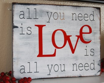 All you need is Love is all you need. Home decor valentine's day sign