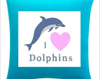 I Love Dolphins-Pillow and Cover 14x14