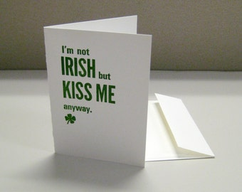 St. Patrick's Day - I'm Not Irish But Kiss Me Anyway