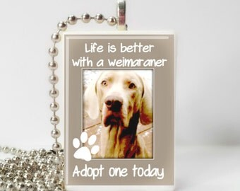 Life is better with a Weimaraner   Game Tile Pendant Necklace