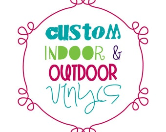 Indoor Outdoor Adhesive Vinyl Lettering Sticker Decal Wall Safe Removable Permanent Custom Personalized Vinyl