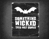 Spooky Bat Typography Halloween Modern Art Print -Something Wicked This Way Comes Poster - Black Bat Modern Halloween Decor