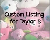 Custom Listing for Taylor S
